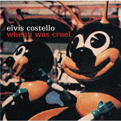 アルバム/When I Was Cruel (Edited Version)/Elvis Costello