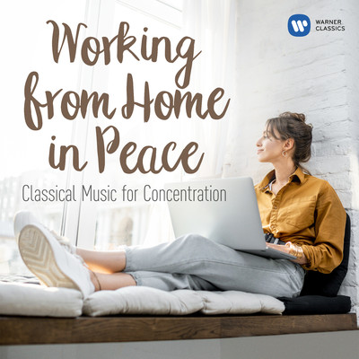 アルバム/Working from Home in Peace: Classical Tunes for Concentration/Various Artists