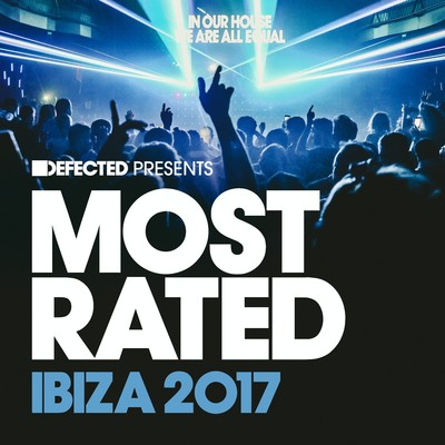 アルバム/Defected Presents Most Rated Ibiza 2017/Various Artists