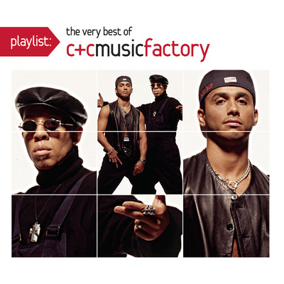 アルバム/Playlist: The Very Best Of C & C Music Factory/C+C Music Factory