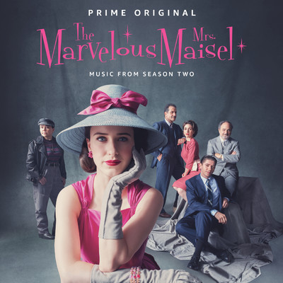 アルバム/The Marvelous Mrs. Maisel: Season 2 (Music From The Prime Original Series)/Various Artists