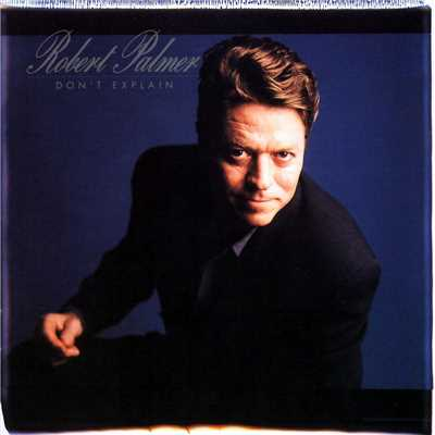 シングル/Don't Explain/Robert Palmer