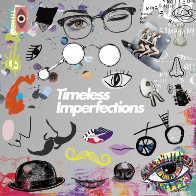 アルバム/Timeless Imperfections [Side-A]/THE CHARM PARK