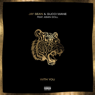シングル/With You (featuring Gucci Mane, Asian Doll)/Jay Sean