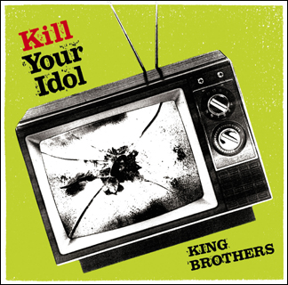 シングル/Kill your idol/KING BROTHERS