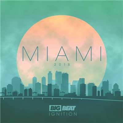 アルバム/Big Beat Ignition: Miami 2018/Various Artists