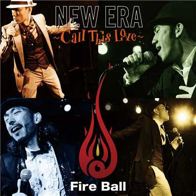 アルバム/NEW ERA ~Call This Love~/Fire Ball