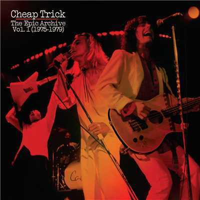 アルバム/The Epic Archive, Vol. 1 (1975-1979)/Cheap Trick
