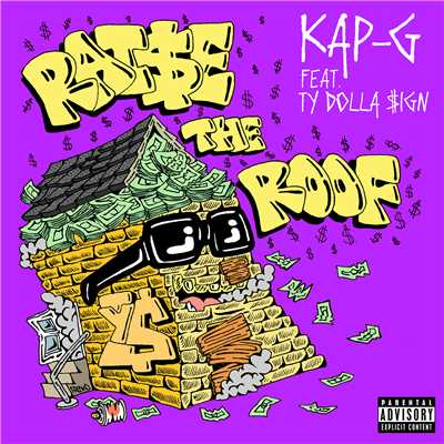 シングル/Raise The Roof (feat. Ty Dolla $ign)/Kap G