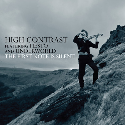 The First Note Is Silent (feat. Tiesto & Underworld) [Radio Edit]/High Contrast