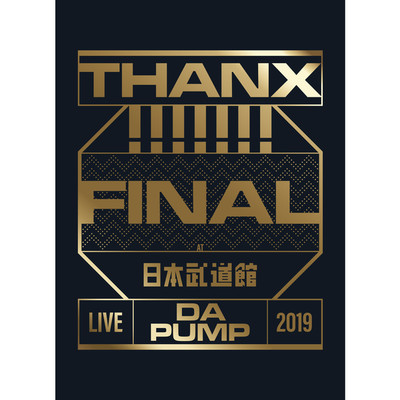 Steppin' and Shakin'  LIVE DA PUMP 2019 THANX!!!!!!! FINAL at 日本武道館/DA PUMP