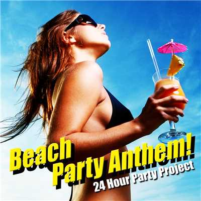 アルバム/Beach Party Anthem !/24 Hour Party Project
