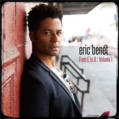 アルバム/From E to U : Volume1/Eric Benet