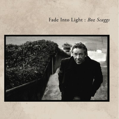 アルバム/Fade Into Light/Boz Scaggs