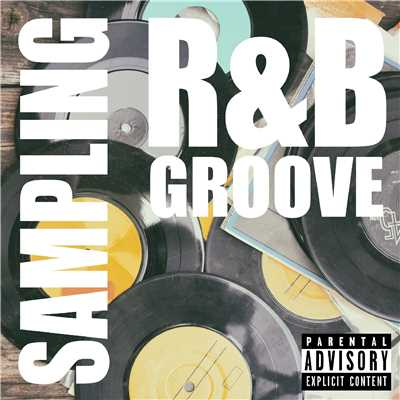 アルバム/R&B GROOVE -Sampling & Revival-/Various Artists