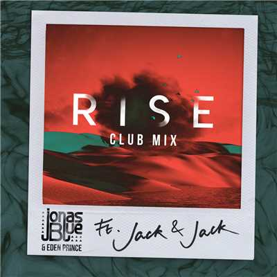シングル/Rise (featuring Jack & Jack/Jonas Blue & Eden Prince Club Mix)/ジョナス・ブルー