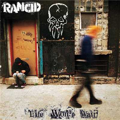 アルバム/Life Won't Wait/Rancid