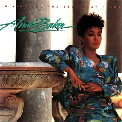 シングル/Giving You the Best That I Got/Anita Baker