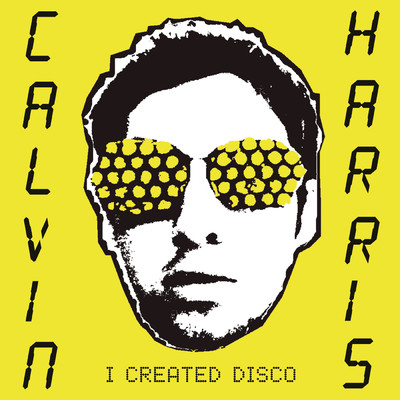 アルバム/I Created Disco/Calvin Harris