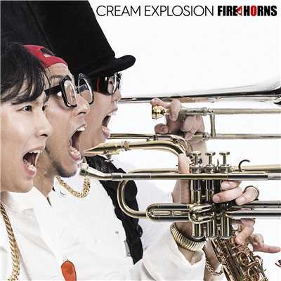 アルバム/CREAM EXPLOSION/FIRE HORNS