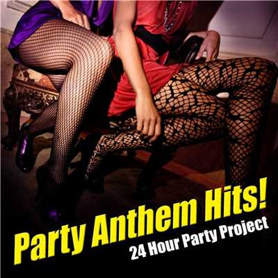 アルバム/Party Anthem Hits !/24 Hour Party Project