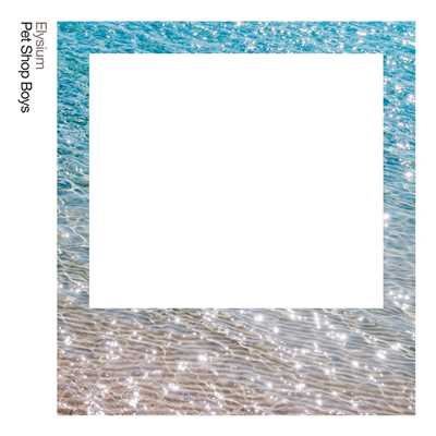 アルバム/Elysium: Further Listening 2011-2012 (2017 Remastered Version)/Pet Shop Boys