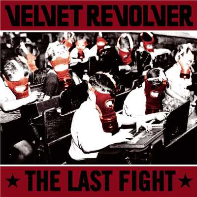 シングル/The Last Fight/Velvet Revolver