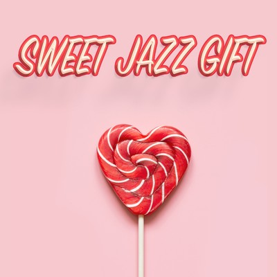 アルバム/SWEET JAZZ GIFT/Various Artists
