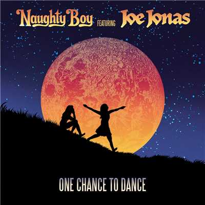 シングル/One Chance To Dance (featuring Joe Jonas/Acoustic)/Naughty Boy