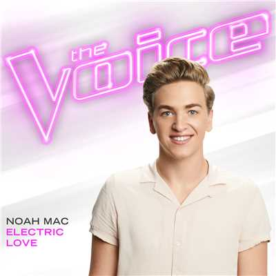 Electric Love (The Voice Performance)/Noah Mac