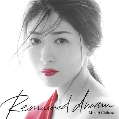 Remained dream/茅原実里