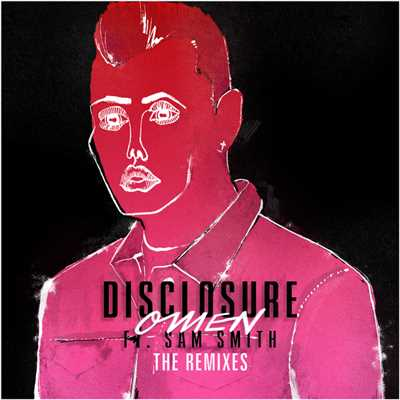 アルバム/Omen (featuring Sam Smith/The Remixes)/Disclosure