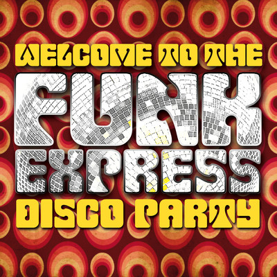 アルバム/Welcome to the Funk Express: Disco Party/Various Artists