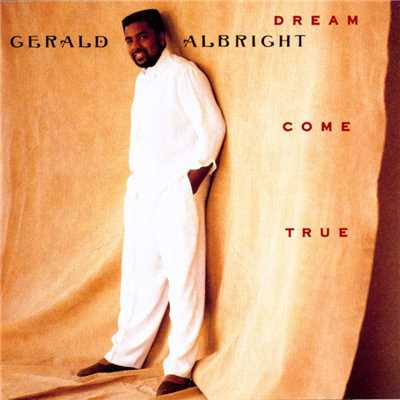 シングル/Dream Come True/Gerald Albright