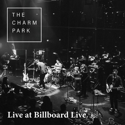 アルバム/Live at Billboard Live 2019.07.05/THE CHARM PARK