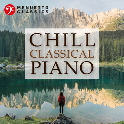 アルバム/Chill Classical Piano: The Most Relaxing Masterpieces/Various Artists