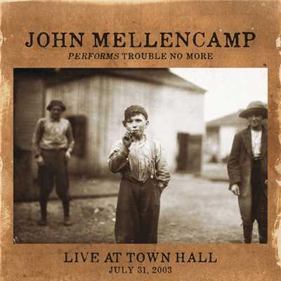 アルバム/Performs Trouble No More Live At Town Hall/John Mellencamp