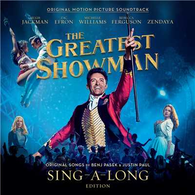 アルバム/The Greatest Showman (Original Motion Picture Soundtrack) [Sing-a-Long Edition]/Various Artists