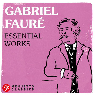 アルバム/Gabriel Faure: Essential Works/Various Artists