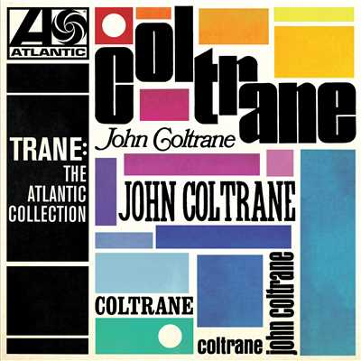 アルバム/Trane: The Atlantic Collection (Remastered)/John Coltrane