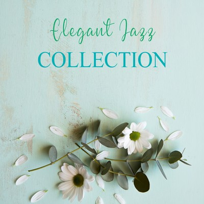 アルバム/ELEGANT JAZZ COLLECTION/Various Artists
