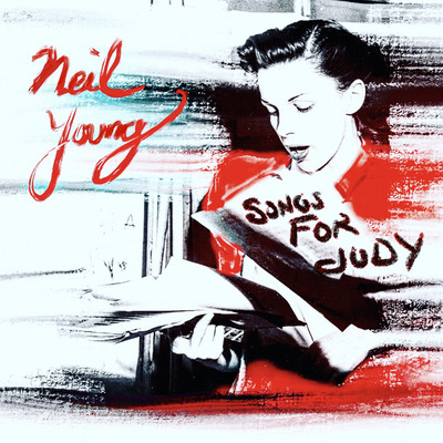 アルバム/Songs for Judy/Neil Young