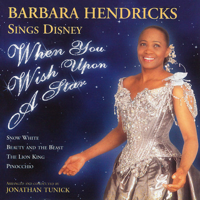 アルバム/When You Wish Upon a Star: Barbara Hendricks Sings Disney/Barbara Hendricks