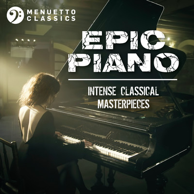 アルバム/Epic Piano: Intense Classical Masterpieces/Various Artists