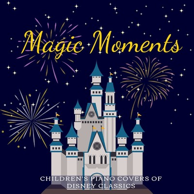 アルバム/Magic Moments: Children's Piano Covers of Disney Classics/Relaxing Piano Crew