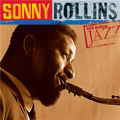 アルバム/Ken Burns Jazz: Definitive Sonny Rollins/Sonny Rollins