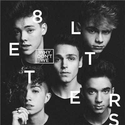 シングル/8 Letters/Why Don't We