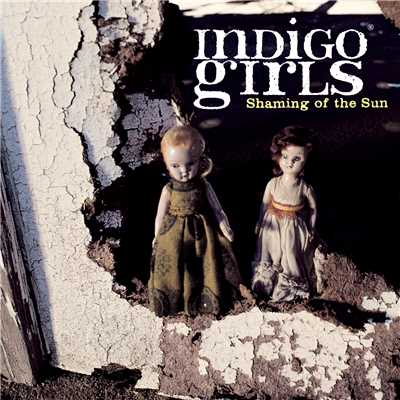 アルバム/Shaming Of The Sun/Indigo Girls