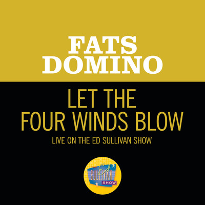 シングル/Let The Four Winds Blow (Live On The Ed Sullivan Show, March 4, 1962)/Fats Domino