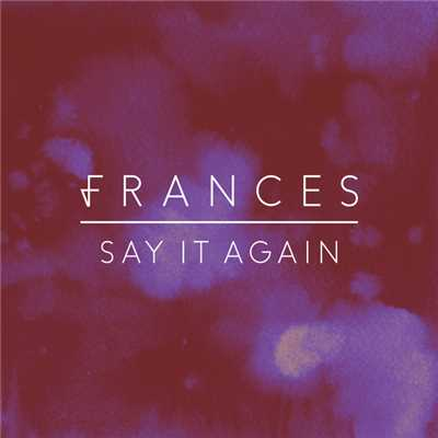 シングル/Say It Again (Neil e Dan Remix)/Frances